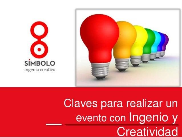 Claves para realizar un  evento con Ingenio y  Creatividad