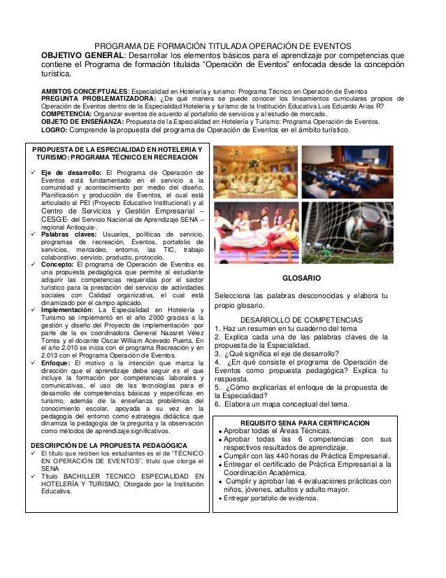 PROGRAMA DE FORMACIÓN TITULADA OPERACIÓN DE EVENTOS   OBJETIVO GENERAL: Desarrollar los elementos básicos para el aprendiz...