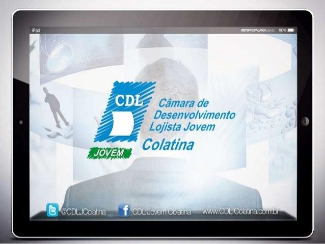 A CDL Jovem Colatina trata-se de um braço da CDL Sênior. Possuiadministração independente e pré-requisitos bem particulare...