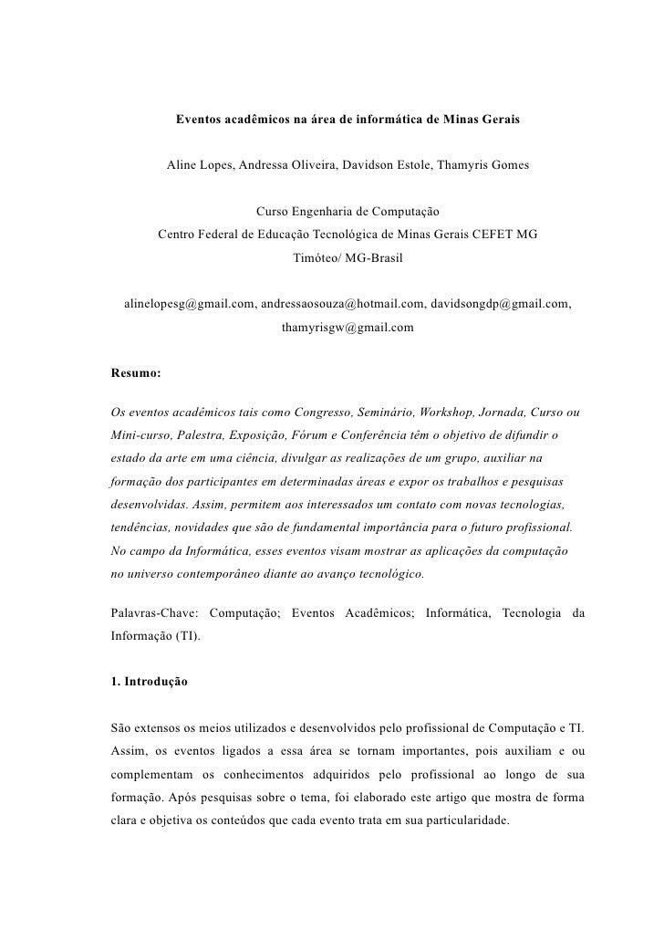Eventos acadêmicos na área de informática de Minas Gerais             Aline Lopes, Andressa Oliveira, Davidson Estole, Tha...