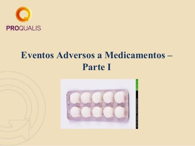 Eventos Adversos a Medicamentos – Parte I