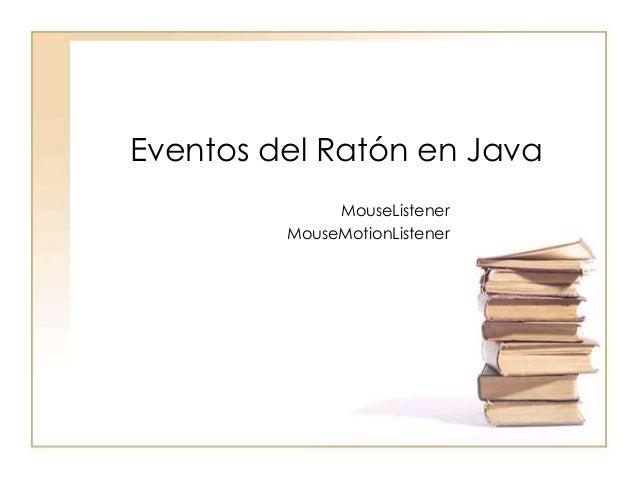 Eventos del Ratón en Java MouseListener MouseMotionListener