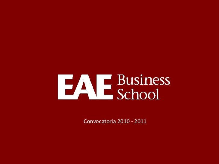 Graduación EAE'11    Convocatoria 2010 - 2011