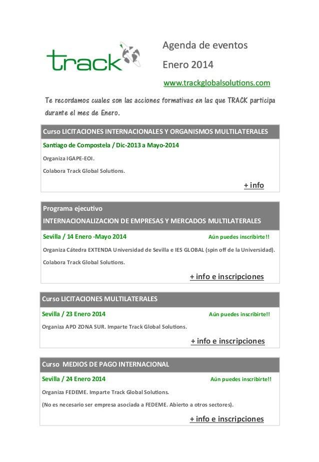 Agenda de eventos Enero 2014 www.trackglobalsolutions.com Te recordamos cuales son las acciones formativas en las que TRAC...