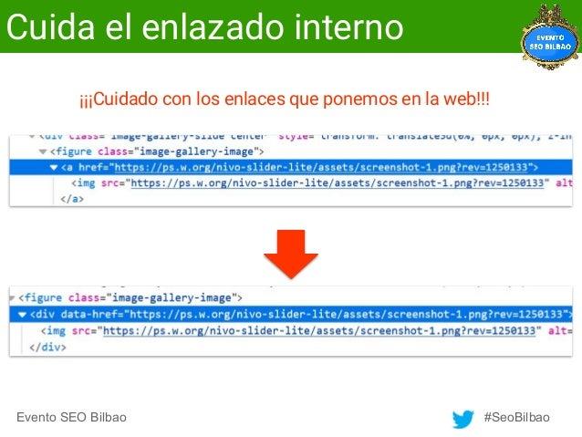 Evento SEO Bilbao #SeoBilbao Cuida el enlazado interno ¡¡¡Cuidado con los enlaces que ponemos en la web!!!