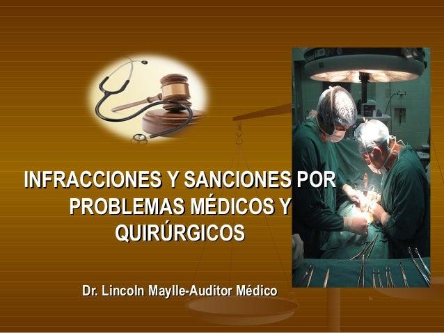 INFRACCIONES Y SANCIONES PORINFRACCIONES Y SANCIONES POR PROBLEMAS MÉDICOS YPROBLEMAS MÉDICOS Y QUIRÚRGICOSQUIRÚRGICOS Dr....