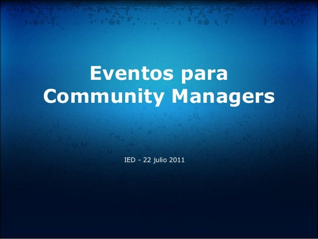 Eventos para Community Managers IED - 22 julio 2011