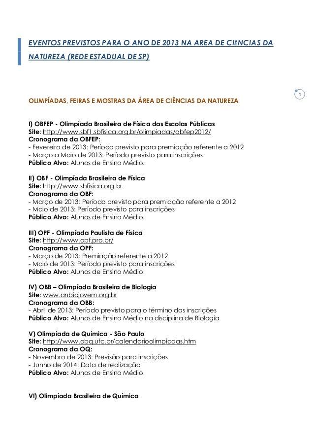 EVENTOS PREVISTOS PARA O ANO DE 2013 NA AREA DE CIÊNCIAS DANATUREZA (REDE ESTADUAL DE SP)                                 ...