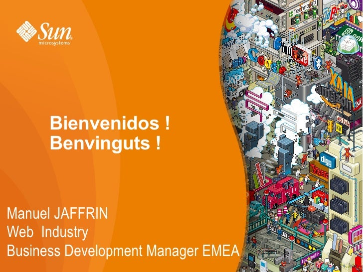 Bienvenidos !       Benvinguts !   Manuel JAFFRIN Web Industry Business Development Manager EMEA                          ...