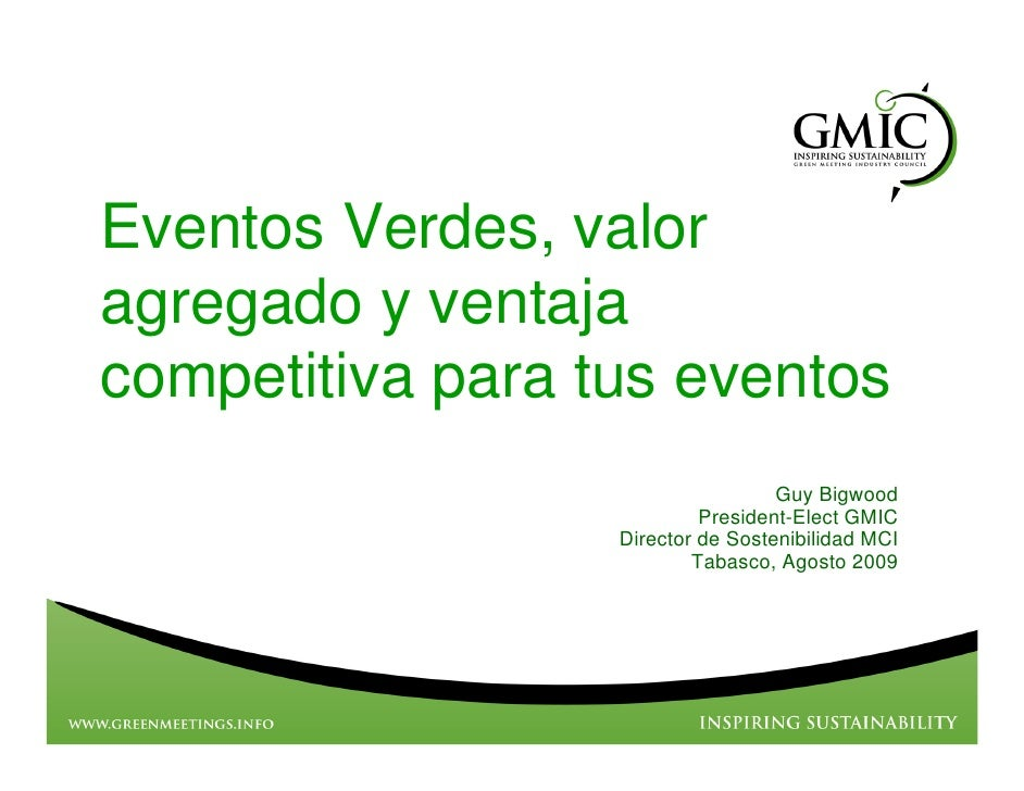Eventos Verdes, valor agregado y ventaja competitiva para tus eventos                                    Guy Bigwood      ...