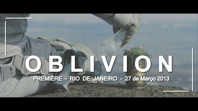 FICHA TÉCNICA DO EVENTO Título: PREMIÈRE OBLIVION Tema: Lançamento do filme Oblivion no Brasil Cliente: Universal Pictures...