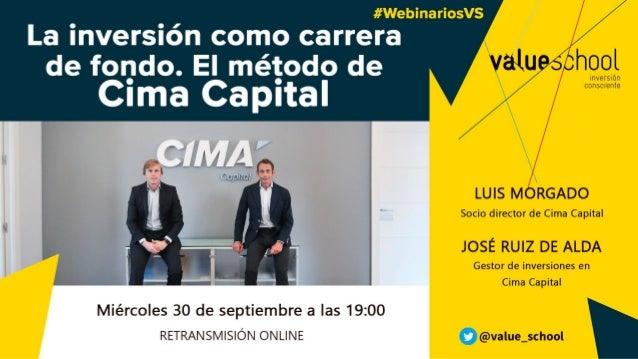 1. 2 Principales características • CIMA Global Value, SICAV es un vehículo de inversión a largo plazo. • Inversión en rent...