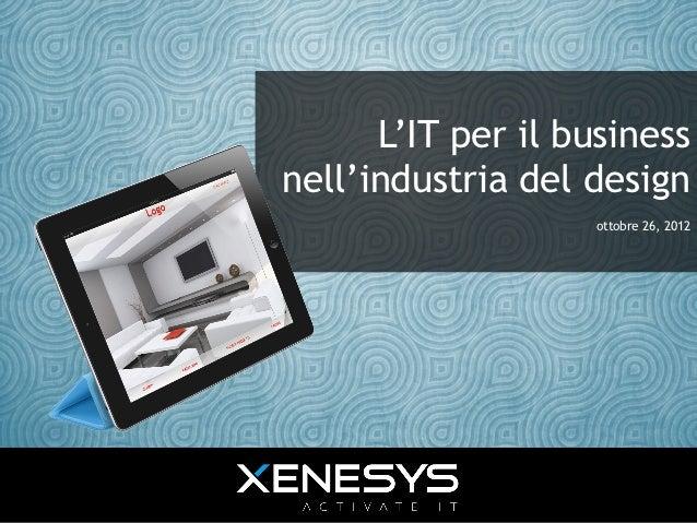 L'IT per il businessnell'industria del design                    ottobre 26, 2012