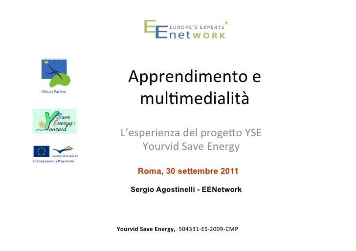 Apprendimento e        mul;medialità  L'esperienza del progeCo YSE       Yourvid Save Energy          ...