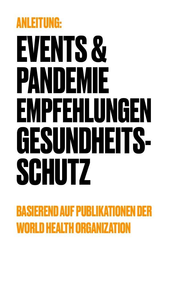 ANLEITUNG: EVENTS& PANDEMIE EMPFEHLUNGEN GESUNDHEITS- SCHUTZ BASIERENDAUFPUBLIKATIONENDER WORLDHEALTHORGANIZATION
