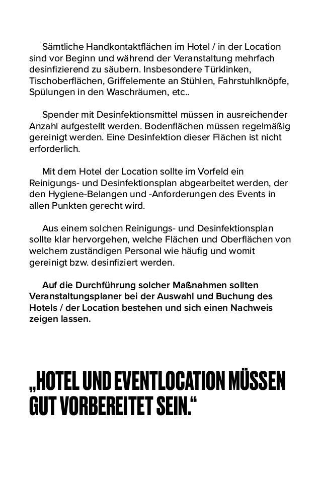 Sämtliche Handkontaktflächen im Hotel / in der Location sind vor Beginn und während der Veranstaltung mehrfach desinfizieren...