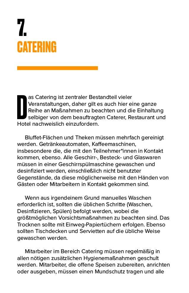 7. CATERING D as Catering ist zentraler Bestandteil vieler Veranstaltungen, daher gilt es auch hier eine ganze Reihe an Ma...