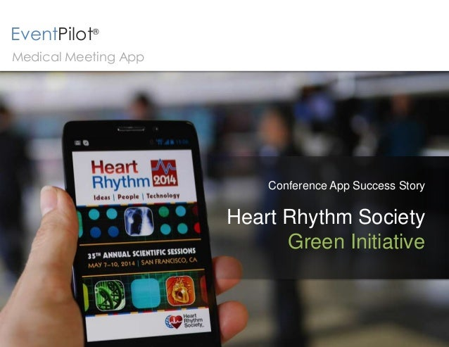 © 2015 Copyright ATIV Software EventPilot® Conference App Success Story Heart Rhythm Society Green Initiative Medical Meet...