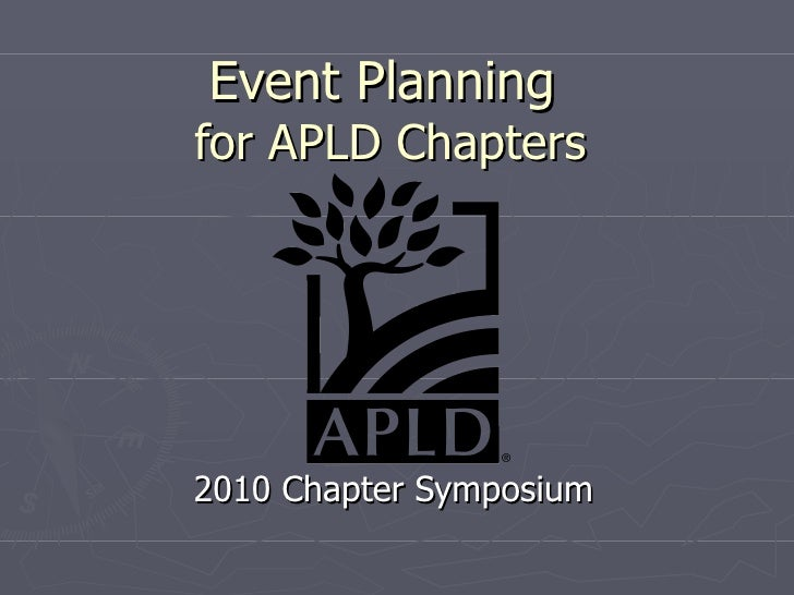 Event Planning  for APLD Chapters 2010 Chapter Symposium