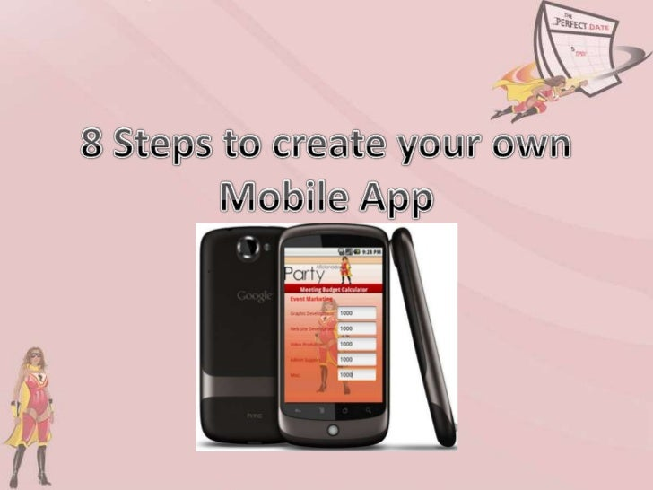 8 Steps to create your own Mobile App<br />