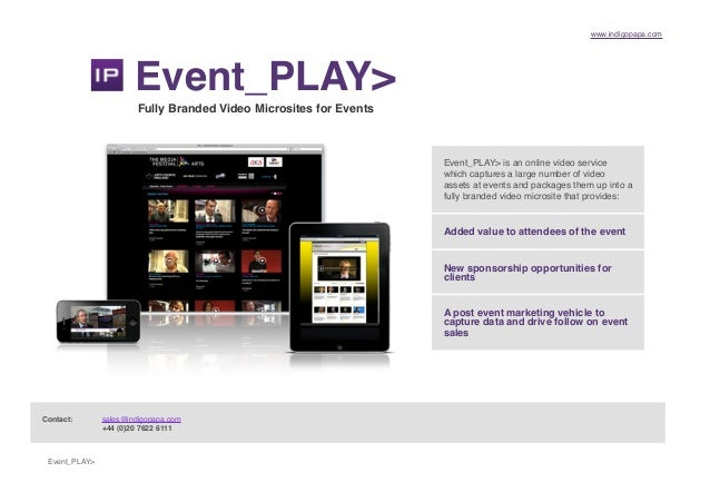 www.indigopapa.com Event_PLAY> Event_PLAY> Fully Branded Video Microsites for Events Event_PLAY> is an online video servic...