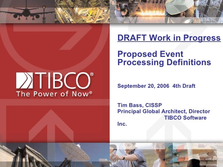 DRAFT Work in Progress Proposed Event Processing Definitions September 20, 2006  4th Draft Tim Bass, CISSP  Principal Glob...