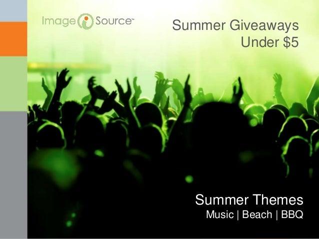 Summer Giveaways        Under $5  Summer Themes    Music | Beach | BBQ