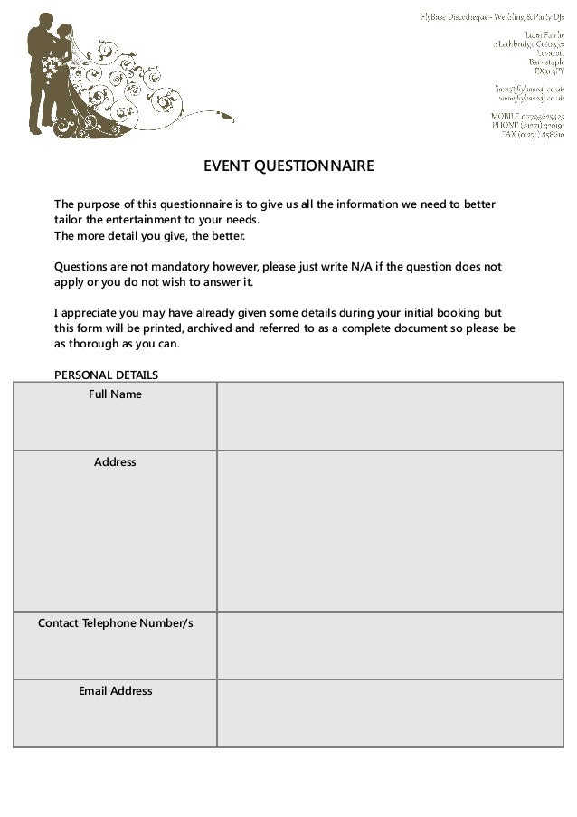 EVENT QUESTIONNAIRE The purpose of this questionnaire is to give us all the information we need to better tailor the enter...