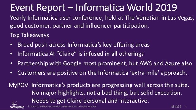 © 2010-2019 HMCC & Constellation Research, Inc. All rights reserved. 1#Infa19 Event Report – Informatica World 2019 MyPOV:...