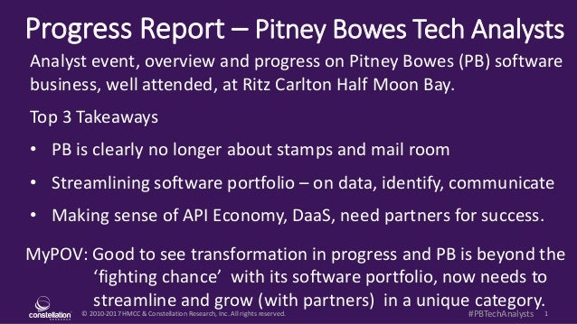 © 2010-2017 HMCC & Constellation Research, Inc. All rights reserved. 1#PBTechAnalysts Progress Report – Pitney Bowes Tech ...