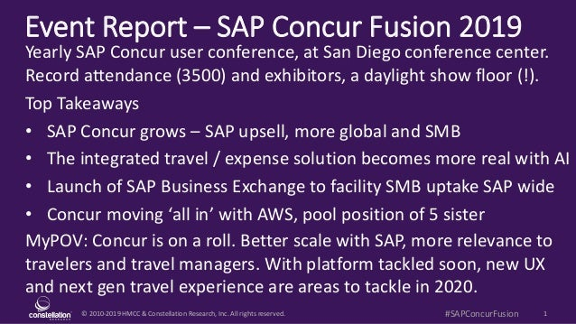 © 2010-2019 HMCC & Constellation Research, Inc. All rights reserved. 1#SAPConcurFusion Event Report – SAP Concur Fusion 20...