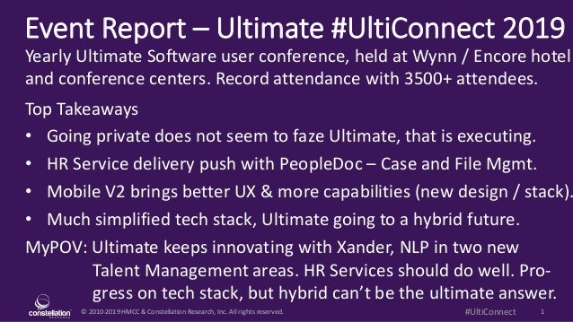 © 2010-2019 HMCC & Constellation Research, Inc. All rights reserved. 1#UltiConnect Event Report – Ultimate #UltiConnect 20...