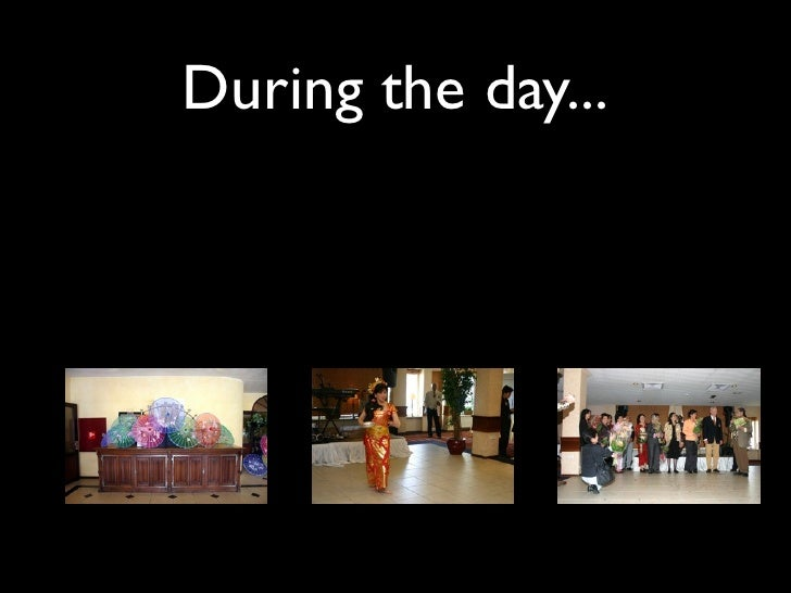 During the day...