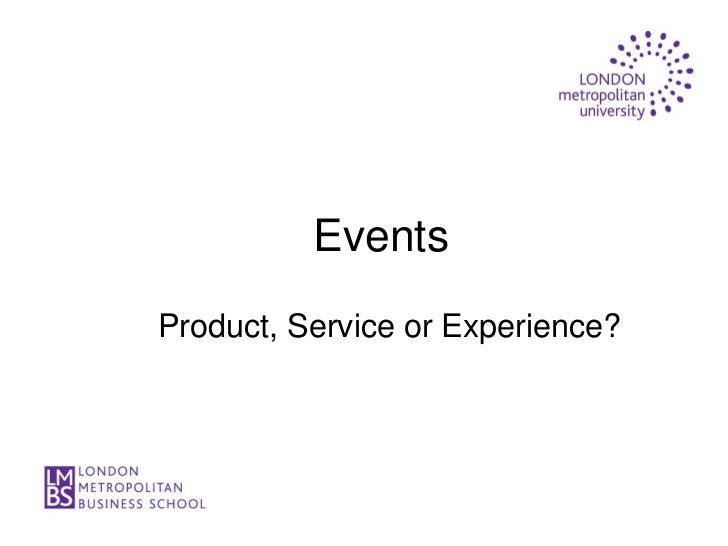 EventsProduct, Service or Experience?