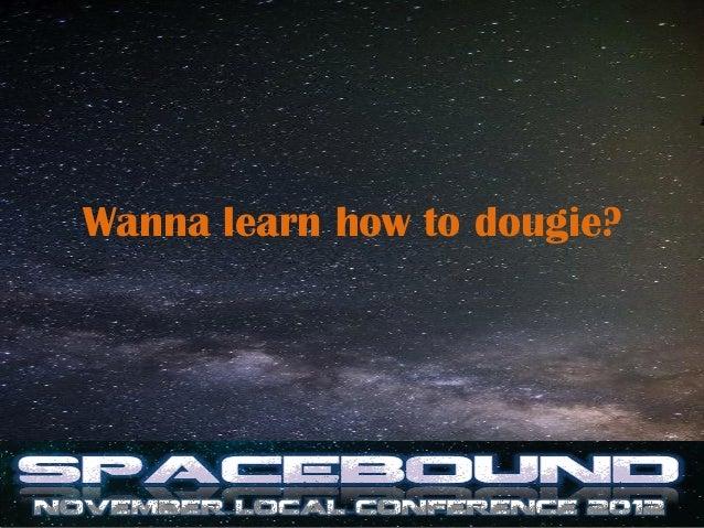 Wanna learn how to dougie?