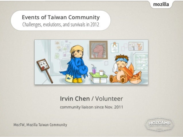 mozilla    Events of Taiwan Community    Challenges, evolutions, and survivals in 2012                          Irvin Che...
