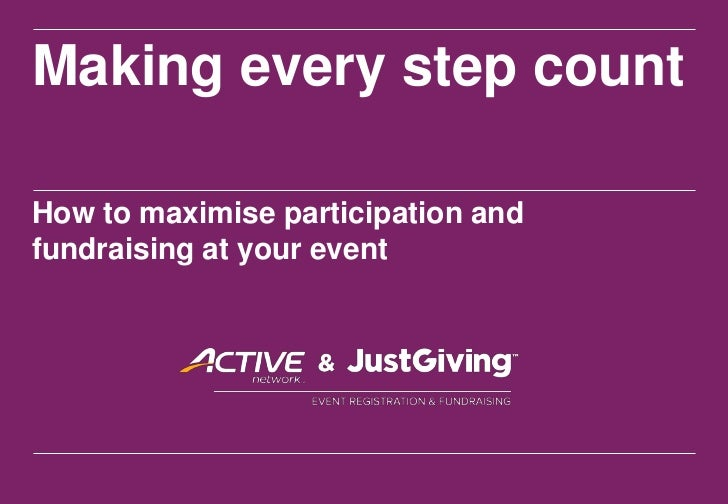 Making every step countHow to maximise participation andfundraising at your event