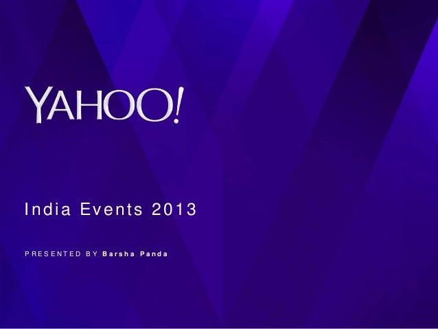 India Events 2013 PRESENTED BY Barsha Panda