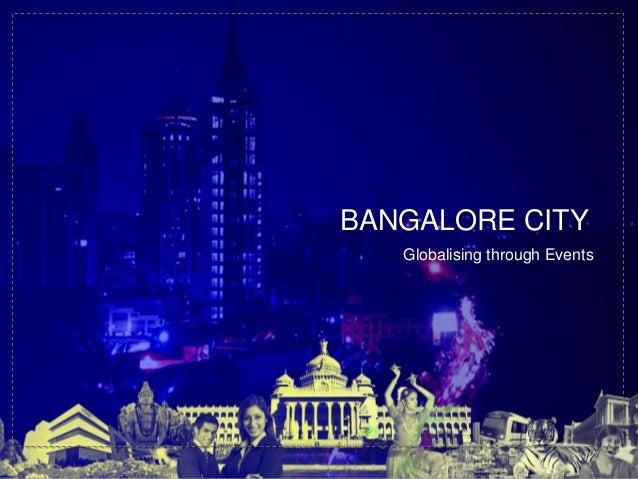 Globalising through EventsBANGALORE CITY