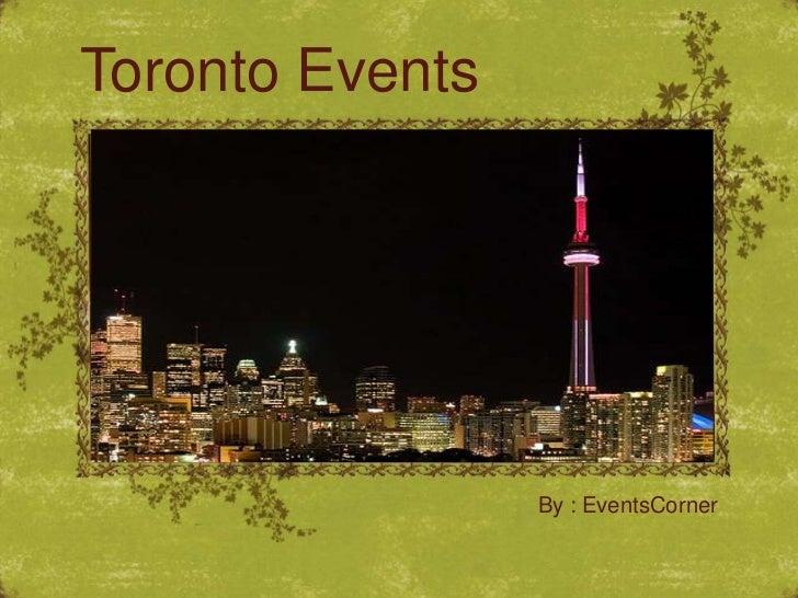 Toronto Events                 By : EventsCorner