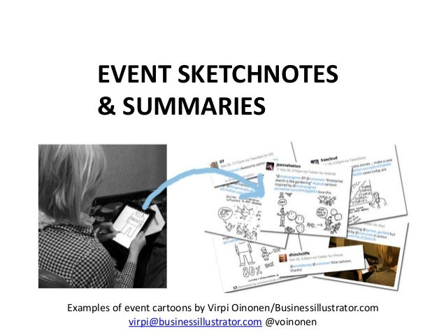 EVENT SKETCHNOTES & SUMMARIES Examples of event cartoons by Virpi Oinonen/Businessillustrator.com virpi@businessillustrato...