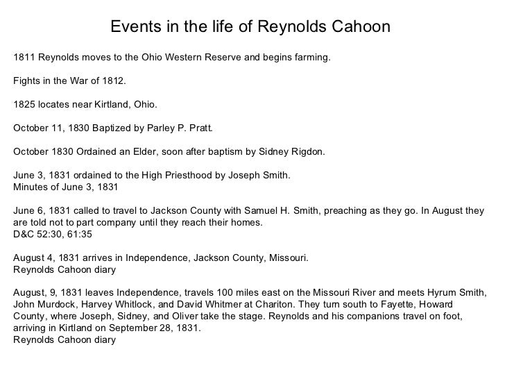 Events in the life of Reynolds Cahoon 1811 Reynolds moves to the Ohio Western Reserve and begins farming. Fights in the Wa...