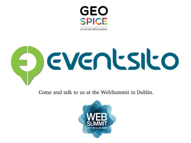 Come and talk to us at the WebSummit in Dublin.