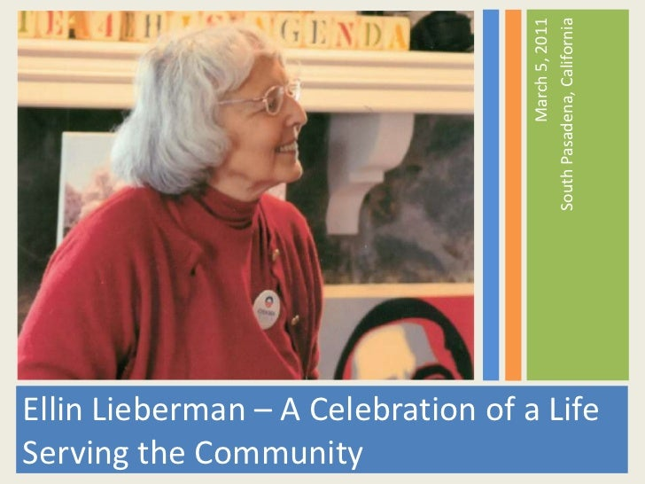 Ellin Lieberman – A Celebration of a Life Serving the Community<br />March 5, 2011<br />South Pasadena, California<br />