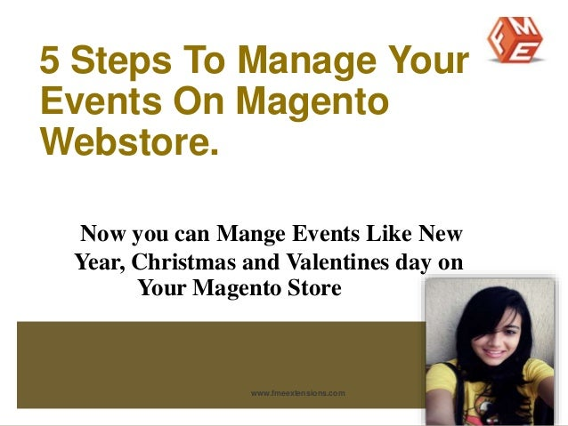 5 Steps To Manage Your  Events On Magento  Webstore.  Now you can Mange Events Like New  Year, Christmas and Valentines da...