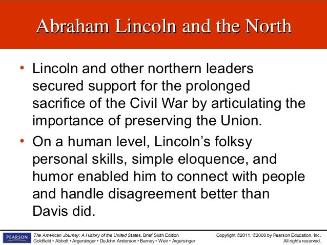 the importance of abraham lincoln leadership in the civil war Why was abraham lincoln important during the civil war  presidential leadership as well as the exercise of politically acceptable means, he left as his .