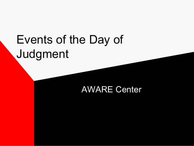 Events of the Day of  Judgment  AWARE Center