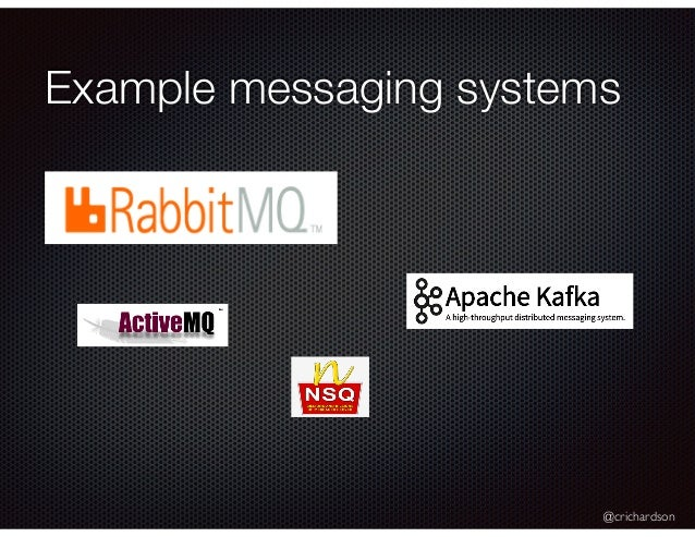 @crichardson Example messaging systems