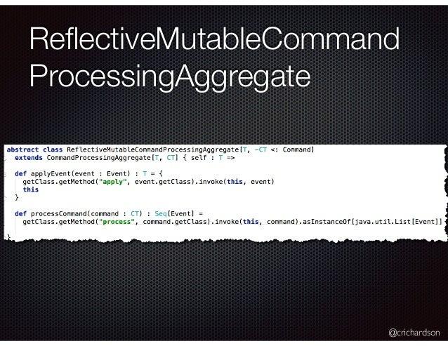@crichardson ReflectiveMutableCommand ProcessingAggregate