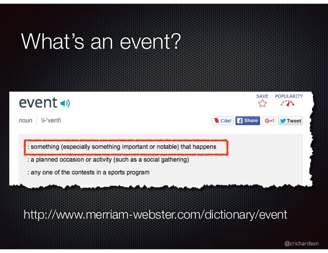@crichardson What's an event? http://www.merriam-webster.com/dictionary/event